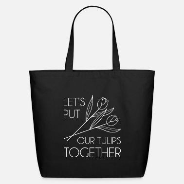 Holland Let's Put Our Tulips Together - Eco-Friendly Tote Bag