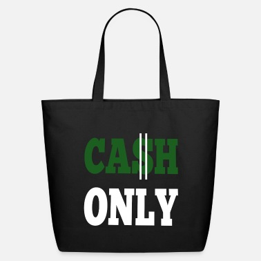 Money Cash only - Eco-Friendly Tote Bag