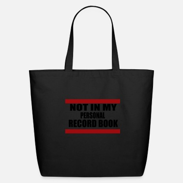 Show Not in My Personal Record Book - Eco-Friendly Tote Bag