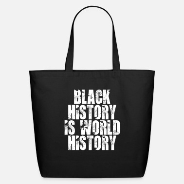 Black History Black History Is World History - Eco-Friendly Tote Bag