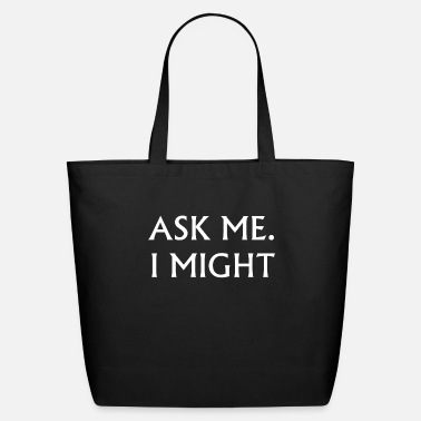 Might ASK ME - Eco-Friendly Tote Bag