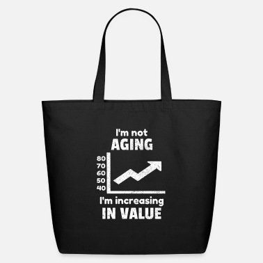 Birthday Aging Age Old Aged Birthday Funny Quotes Idea - Eco-Friendly Tote Bag