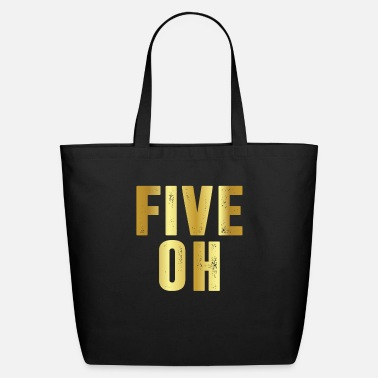 50th Birthday Five OH Funny 50TH Birthday - Eco-Friendly Tote Bag