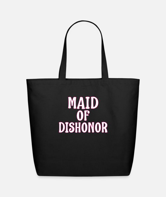 Bachelorette Party Bags & Backpacks - Maid Of Dishonor - Eco-Friendly Tote Bag black