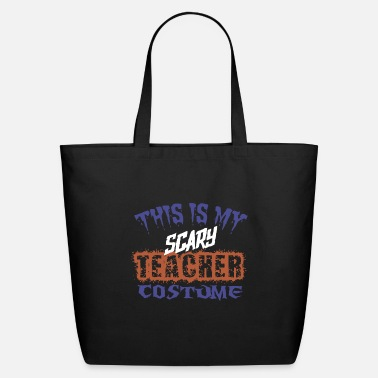 Teacher Costume this is my scary teacher costume teacher - Eco-Friendly Tote Bag