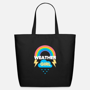 Weather Funny Weather Girl Meteorologist Meteorology Cloud - Eco-Friendly Tote Bag