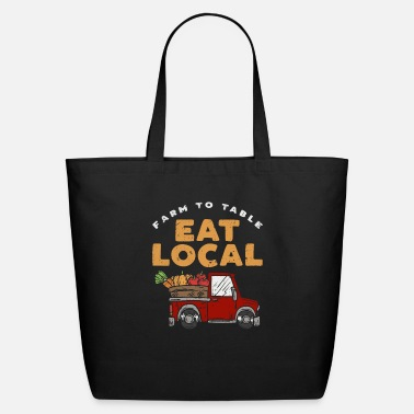 Eat Farmers Market Eat Local Farm To Table Local Pride - Eco-Friendly Tote Bag