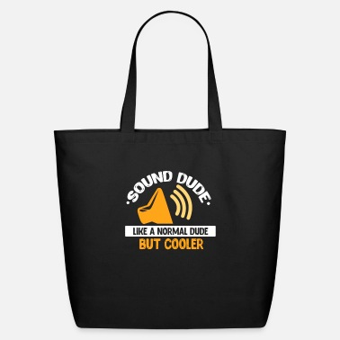 Perfect Sound Dude Like A Normal Dude But Cooler - Eco-Friendly Tote Bag