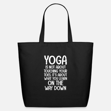 India Yoga Is Not About Touching Your Toes - Eco-Friendly Tote Bag