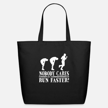 Running Funny Running Jogging Nobody Cares Run Faster - Eco-Friendly Tote Bag