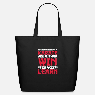 Art There Is No Losing In Karate You Either Win Or You - Eco-Friendly Tote Bag