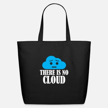 Cloud There Is No Cloud - Eco-Friendly Tote Bag