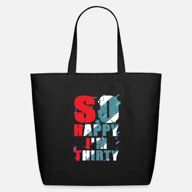 Region So happy i'm Thirty | birthday celebration gift - Eco-Friendly Tote Bag