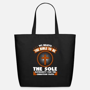 God We Believe The Bible To Be The Sole Authority - Eco-Friendly Tote Bag