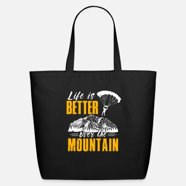 Extreme Spor Life Is Better Over The Mountains Paraglide - Eco-Friendly Tote Bag
