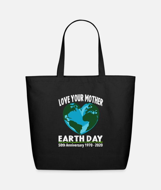 Earth Day Anniversary Bags & Backpacks - Love Your Mother Earth- Earth Day 50th Anniversary - Eco-Friendly Tote Bag black