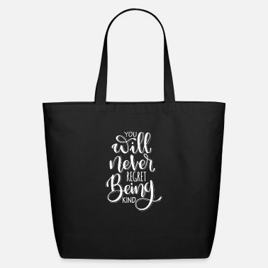 Elegance You Will Never Regret Bieng Kind - Eco-Friendly Tote Bag