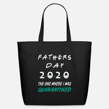Fathers Day 2020 Quarantined Best Gift for Dads - Eco-Friendly Tote Bag