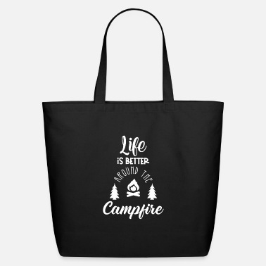 Sit life is better around the campfire - Eco-Friendly Tote Bag