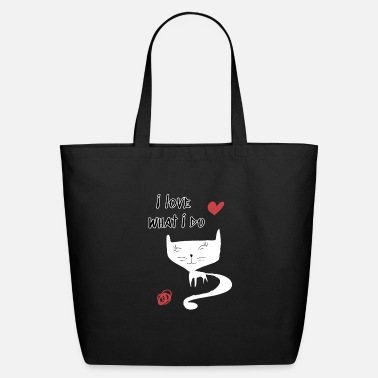 Scratch White Cat I Love What I Do For A Pet Lover design - Eco-Friendly Tote Bag