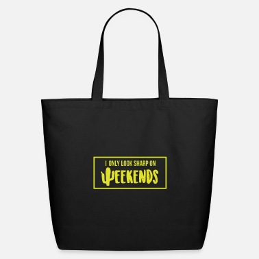 Ornament I Only Look Sharp On Weekends - Cactus - Eco-Friendly Tote Bag