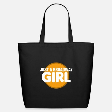 Actor Broadway Actress Just A Broadway Girl Creative Mus - Eco-Friendly Tote Bag