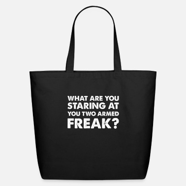 Hands What are you staring at two armed freak - amputee - Eco-Friendly Tote Bag