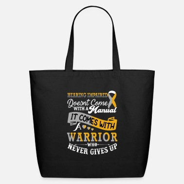 Doesnt Hearing Impaired Doesnt Come With A Manual It Come - Eco-Friendly Tote Bag
