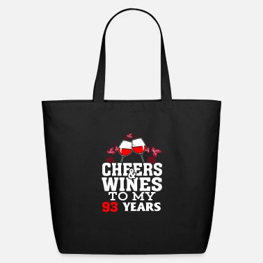 Happy 93 Cheer wine to my 93 years birthday gift - Eco-Friendly Tote Bag