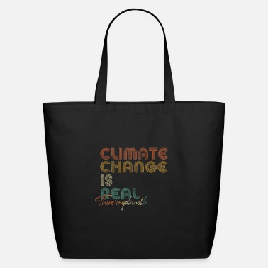 Environment Climate Change Is Real Design. - Eco-Friendly Tote Bag