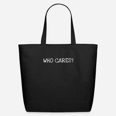 Who Cares? - Eco-Friendly Tote Bag