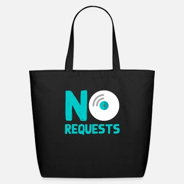Request No Requests - Eco-Friendly Tote Bag