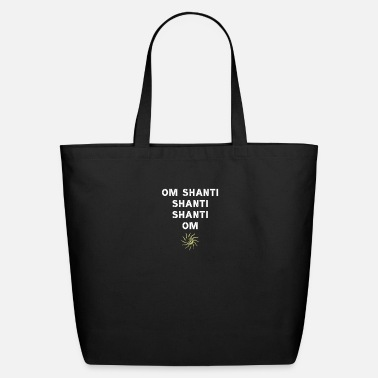 Shanti Om shanti shanti shanti Om - Eco-Friendly Tote Bag