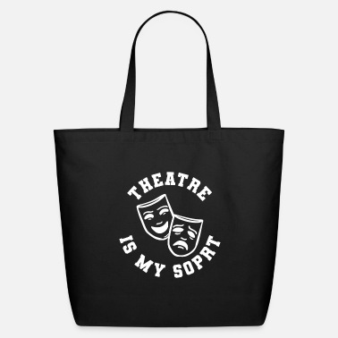Manager Awesome Theatre Design Quote Theatre is my Sport - Eco-Friendly Tote Bag