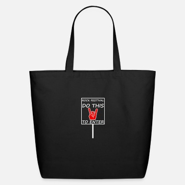 Heavy Metal METAL - ROCK FESTIVAL DO THIS TO ENTER - Eco-Friendly Tote Bag