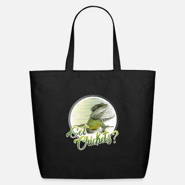 Dragon Bearded Dragon Bearded Dragons Got Crickets - Eco-Friendly Tote Bag