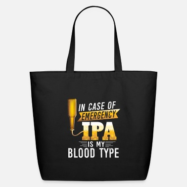 Now Pun In Case Of Energency IPA Is My Blood Type - Eco-Friendly Tote Bag