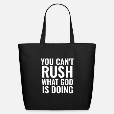 Cross You Can't Rush What God Is Doing - Christian Quote - Eco-Friendly Tote Bag