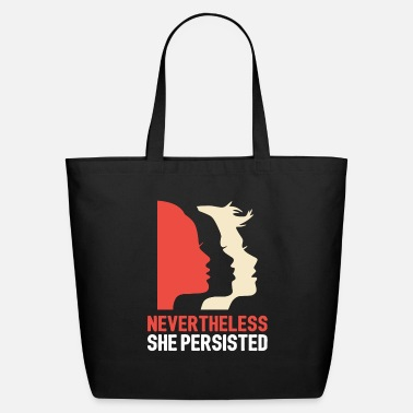 women persisted nevertheless - Eco-Friendly Tote Bag