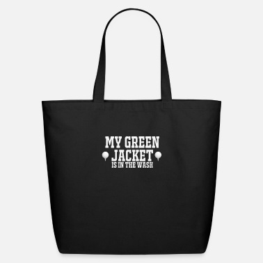 Master My Green Jacket is in the wash Golf - Eco-Friendly Tote Bag