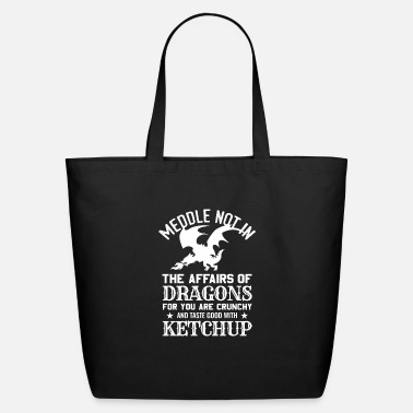 Dragons Lair Meddle Not In The Affairs Of Dragons Funny Fantasy - Eco-Friendly Tote Bag