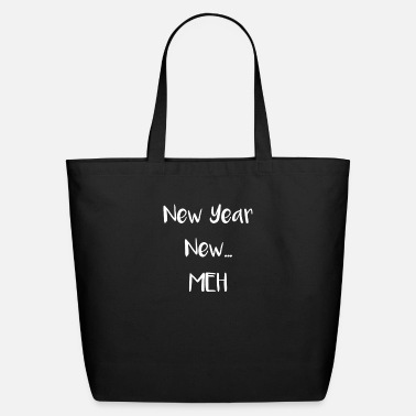 New Years New Years New Year New Meh - Eco-Friendly Tote Bag