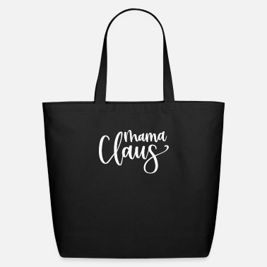 Claus Mama Claus Mrs. Claus - Eco-Friendly Tote Bag