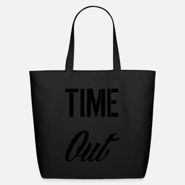 Time Out time out - Eco-Friendly Tote Bag