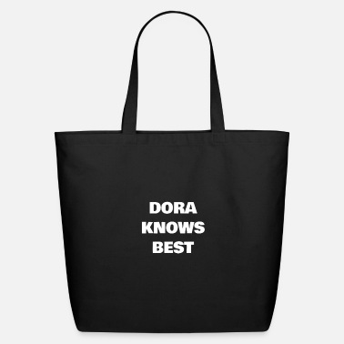 Dora Dora Knows Best - Eco-Friendly Tote Bag
