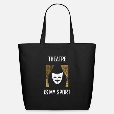Theatre theatre is my sport - Eco-Friendly Cotton Tote