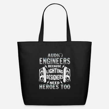 Designer Lighting Designers Need Audio Engineer T Shirt - Eco-Friendly Tote Bag