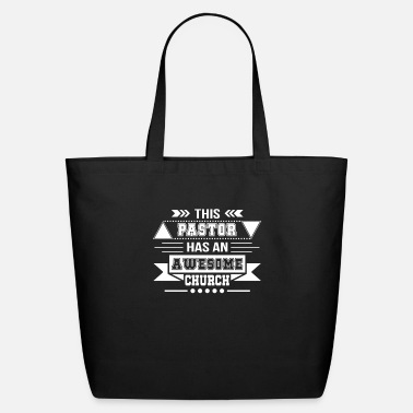 Church Pastor Chirstian Pastor Has Awesome Church - Eco-Friendly Tote Bag