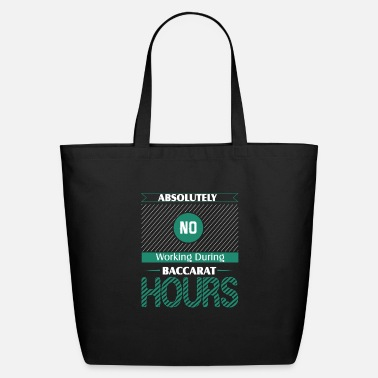 Casino Absolutely No Working During Baccarat Hours - Eco-Friendly Tote Bag