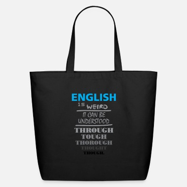 Weird English Is Weird - Eco-Friendly Tote Bag